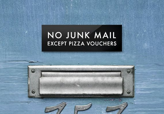 No Junk Mail Sign  Except Pizza Vouchers by SignFail on Etsy, $6.00