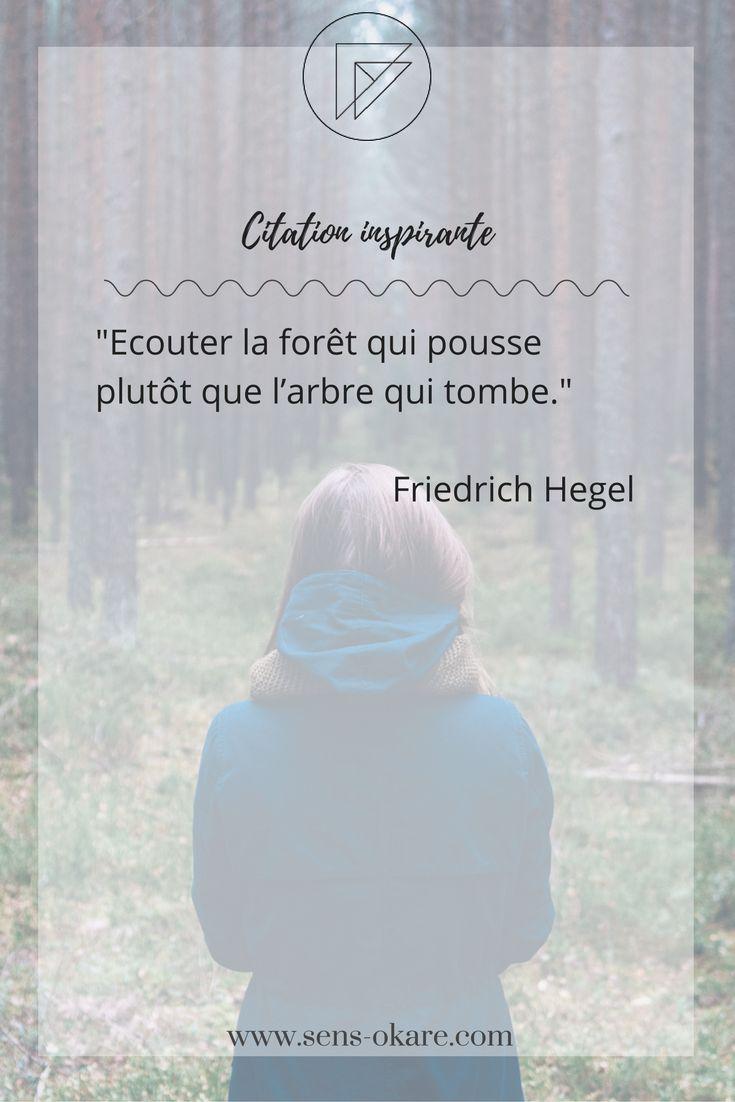 """""""Ecouter la forêt qui pousse plutôt que l'arbre qui tombe."""" Friedrich Hegel #citation #pensée #inspiration #idée #phrase #mot #sagesse #motivation #vie"""