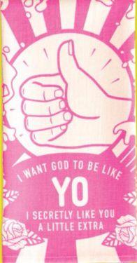I Want God to Be Like Yo I Secret Like You a Little Extra Dish Towel in hot pink – The Bullish Store