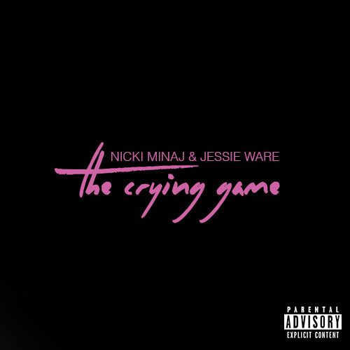 The Crying Game - Single, Nicki Minaj & Jessie Ware, 2014; font: Helvetica Light.