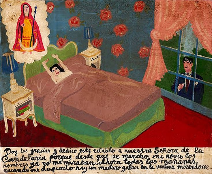 """ithankthevirgin: """"I give thanks and dedicate this retablo to the Virgin of Candelaria. Since my boyfriend left me no man looked at me. But now every morning when I wake up there is a very handsome..."""