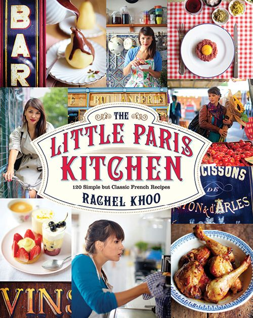 The Little Paris Kitchen, by Rachel Khoo. Enter the Bastille Day Giveaway at www.chroniclebooks.com/bastilleday