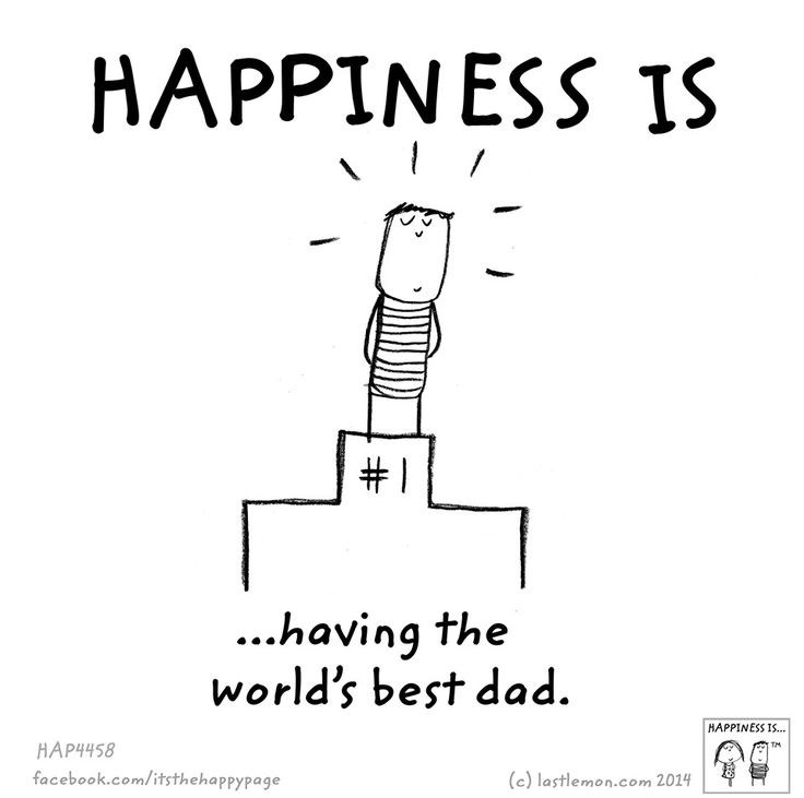 Happiness is having the world's best dad