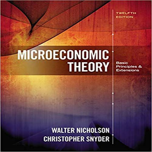 Microeconomic Theory Basic Principles And Extensions 12th