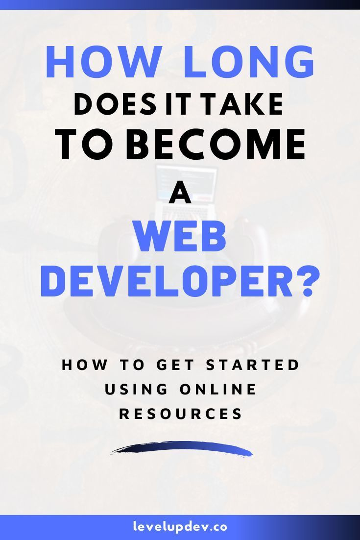 How Long Does It Take To Become A Web Developer Web Development Learn Web Development Learning Web