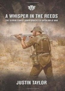 A Whisper In The Reeds: South Africa's 32 Battalion At War - Justin Taylor