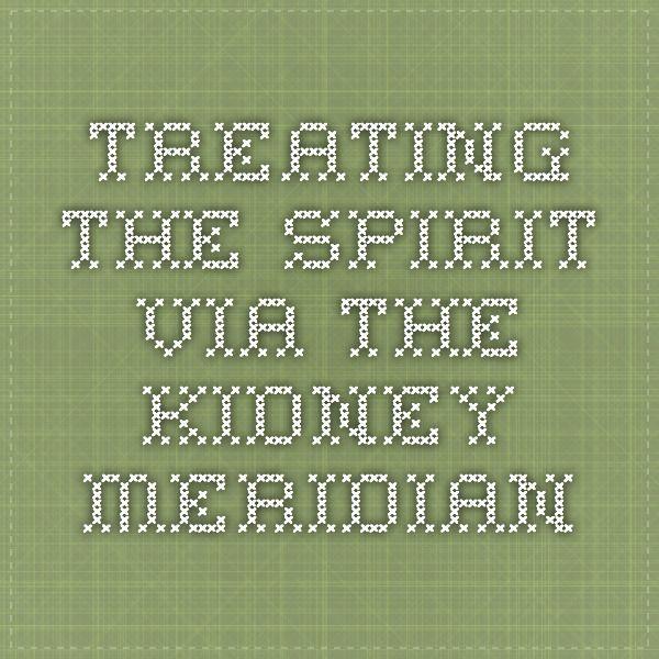 Treating the Spirit via the Kidney Meridian