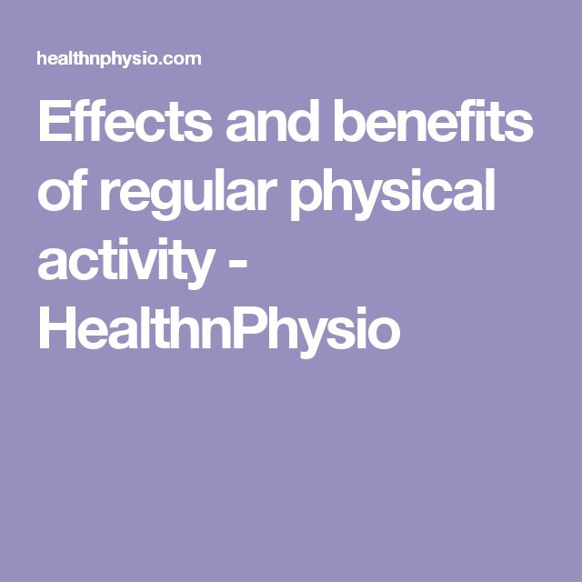 Effects and benefits of regular physical activity - HealthnPhysio