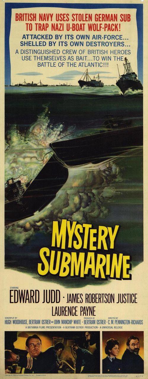 Mystery Submarine (1963) Stars: Edward Judd, James Robertson Justice, Laurence Payne, Joachim Fuchsberger, Arthur O'Sullivan, Richard Thorp, Robert Brown ~  Director: C.M. Pennington-Richards