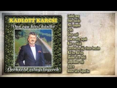 01 ✮ Kadlott Karcsi ~ Van egy kicsi házikó (teljes album) - YouTube