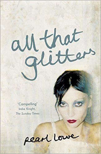 All that Glitters: Amazon.co.uk: Pearl Lowe: 9780340933206: Books
