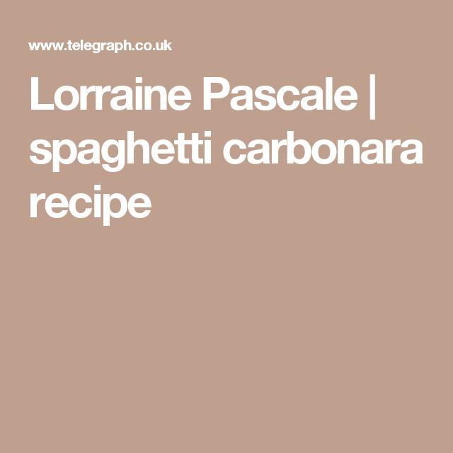 Lorraine Pascale | spaghetti carbonara recipe