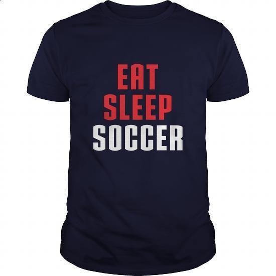 Eat Sleep Soccer Great Gift For Any Soccer Lover - #cool tee shirts #transesophageal echo. SIMILAR ITEMS => https://www.sunfrog.com/Sports/Eat-Sleep-Soccer-Great-Gift-For-Any-Soccer-Lover-Navy-Blue-Guys.html?60505
