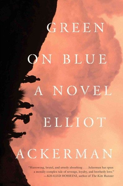 Green on Blue by Elliot Ackerman | March 2015