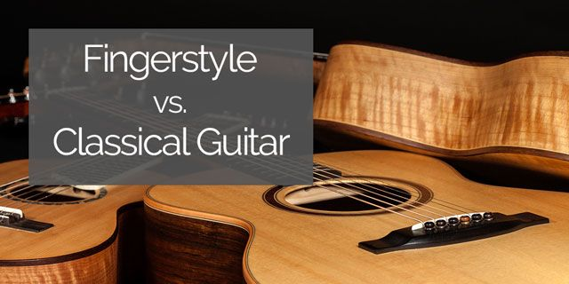 Fingerstyle Guitar Vs Classical Guitar In 2020 Classical Guitar Lessons Classical Guitar Guitar