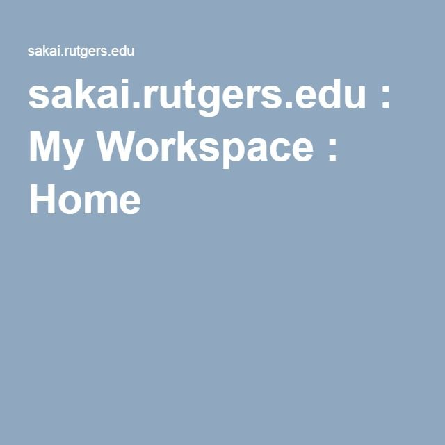 sakai.rutgers.edu : My Workspace : Home