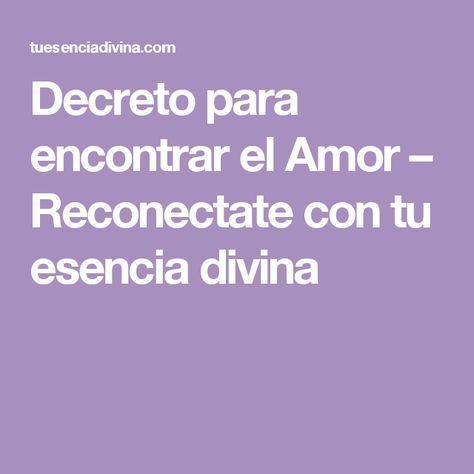 Decreto para encontrar el Amor – Reconectate con tu esencia divina
