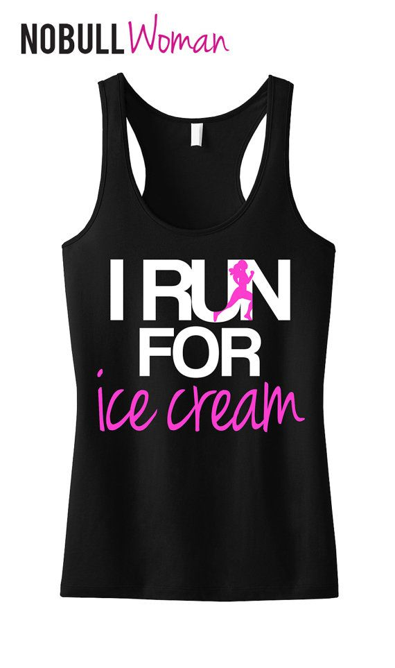 I RUN for Ice Cream Tank Top Workout by NobullWomanApparel on Etsy