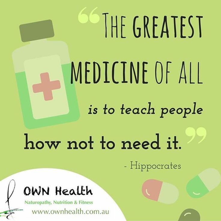 """""""The greatest medicine of all is to teach people how not to need it."""" - Hippocrates"""