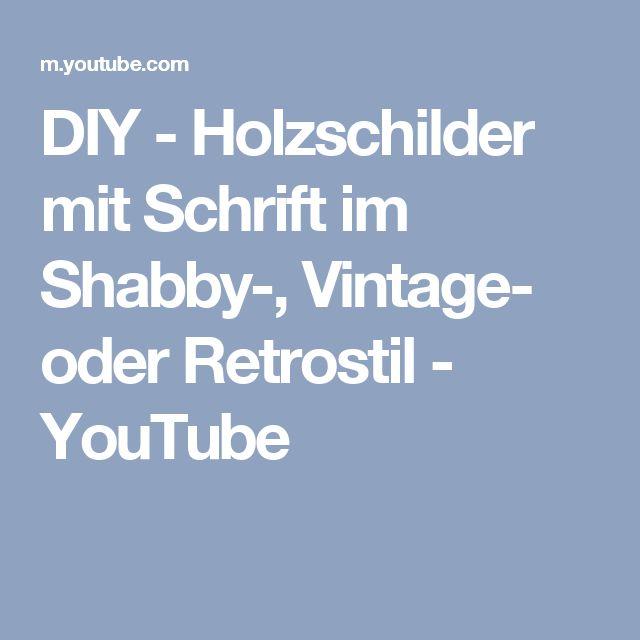 DIY - Holzschilder mit Schrift im Shabby-, Vintage- oder Retrostil - YouTube
