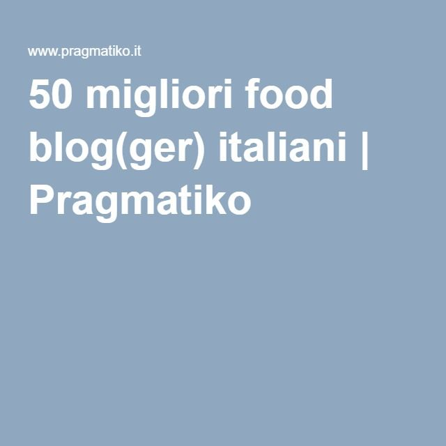 50 migliori food blog(ger) italiani | Pragmatiko