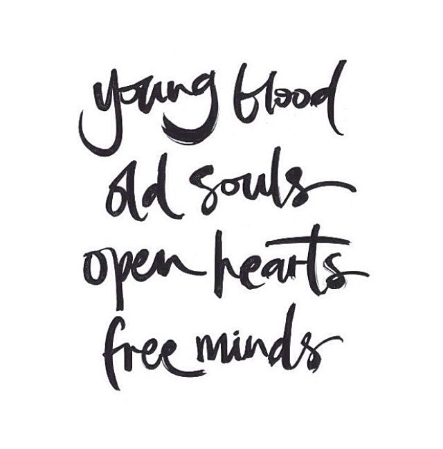 Young Wild And Free Quotes Tumblr: Young Heart Old Soul Quotes. QuotesGram