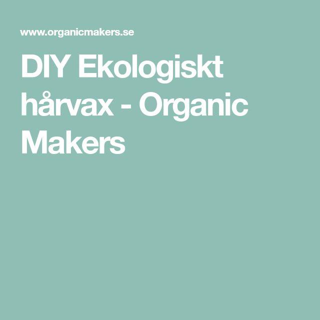 DIY Ekologiskt hårvax - Organic Makers