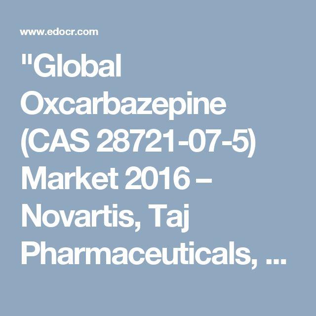 """Global Oxcarbazepine (CAS 28721-07-5) Market 2016 – Novartis, Taj Pharmaceuticals, Euticals, CTX Lifesciences, Sun Pharmaceutical, Jubilant, Zhejiang Jiuzhou, Langfang Gaobo, Hubei Gedian Humanwell"" published by ""theneighborhooduk"" on @edocr"