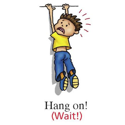 English idioms: to Hang On!