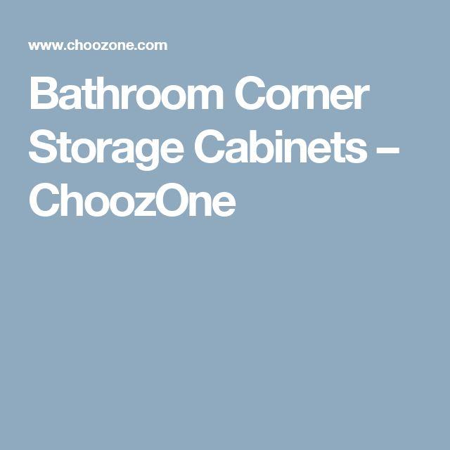 Bathroom Corner Storage Cabinets – ChoozOne