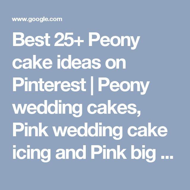 Best 25+ Peony cake ideas on Pinterest   Peony wedding cakes, Pink wedding cake icing and Pink big wedding cakes