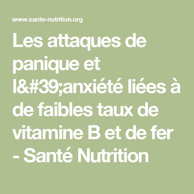 Les attaques de panique et l'anxiété liées à de faibles taux de vitamine B et de fer - Santé Nutrition