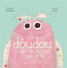 Coup de coeur Naître et grandir (3 à 5 ans) La doudou qui ne sentait pas bon, Les Éditions de la Bagnole