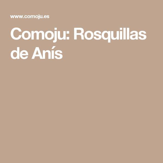 Comoju: Rosquillas de Anís