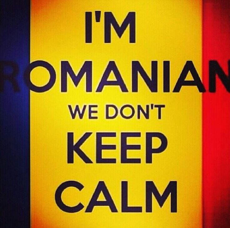 I'm romanian we don't keep calm