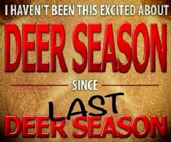 The 28th won't come fast enough. Opening weekend Baby!! Can't wait to wear my Camo and carry a gun! Deer Slayer on the move
