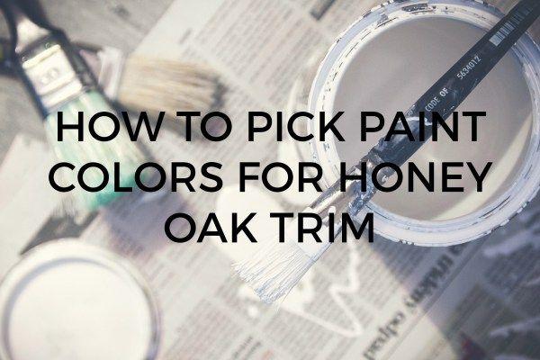 How to pick paint colors for honey oak trim