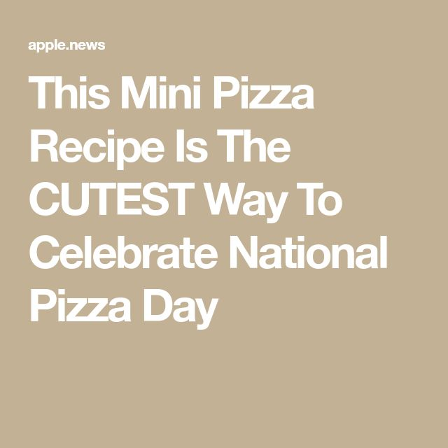 This Mini Pizza Recipe Is The CUTEST Way To Celebrate National Pizza Day