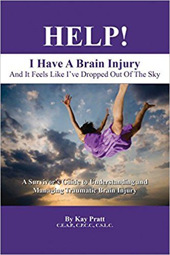 Help! I Have a Brain Injury and It Feels Like I've Dropped Out of the Sky: A Survivor's Guide to Understanding and Managing Traumatic #BrainInjury #neuroskills