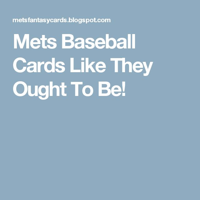 Mets Baseball Cards Like They Ought To Be!
