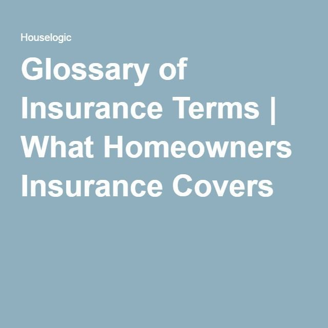 Glossary Of Insurance Terms For Homeowners Homeownersinsurance Insurance License Home Insurance Quotes Insurance Policy