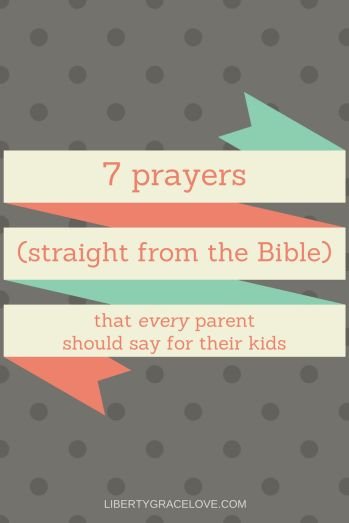 7 Prayers (straight from the Bible) that every parent should say for their kids