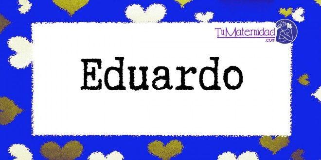 Conoce el significado del nombre Eduardo #NombresDeBebes #NombresParaBebes #nombresdebebe - http://www.tumaternidad.com/nombres-de-nino/eduardo/