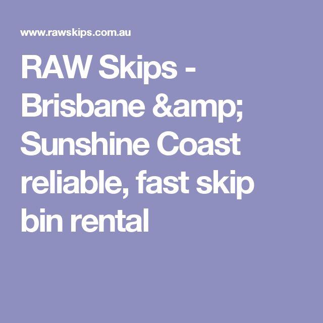 RAW Skips - Brisbane & Sunshine Coast reliable, fast skip bin rental