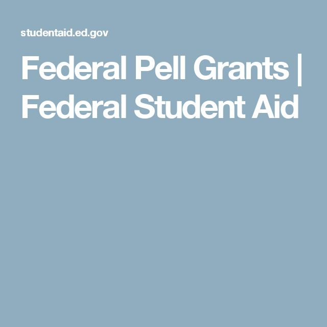 Federal Pell Grants | Federal Student Aid