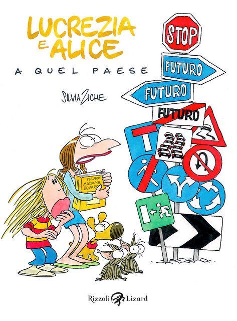 LUCREZIA E ALICE A QUEL PAESE (Silvia Ziche)
