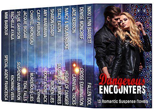 Dangerous Encounters: Thirteen Romantic Suspense Novels by Nikki Lynn Barrett http://www.amazon.com/dp/B00XV8N5XC/ref=cm_sw_r_pi_dp_hnwKvb0XDXY38