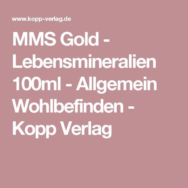 MMS Gold - Lebensmineralien 100ml - Allgemein Wohlbefinden - Kopp Verlag