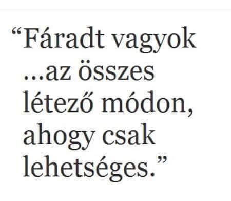 FÁRADT VAGYOK.....