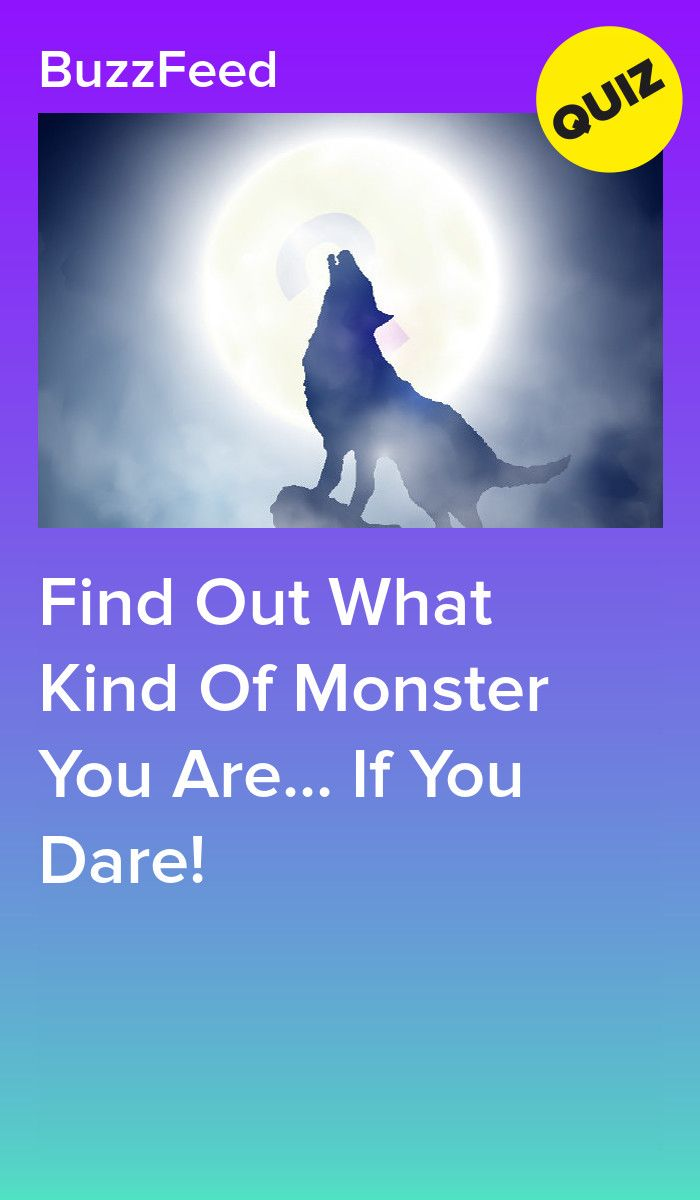 Find Out What Kind Of Monster You Are If You Dare Fun Personality Quizzes Fun Quizzes Interesting Quizzes